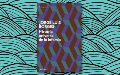 Historia universal de la infamia, de Jorge Luis Borges